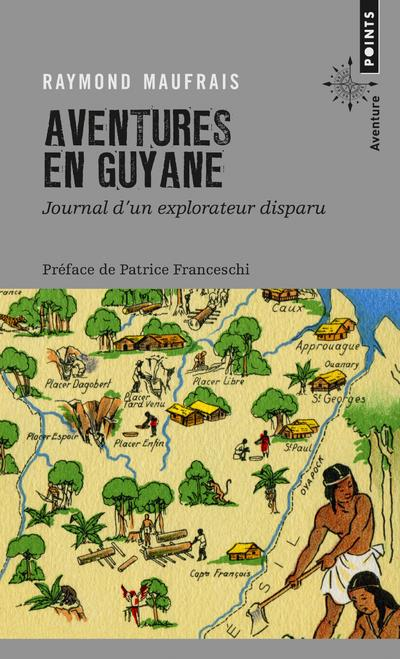 Aventures en guyane ; journal d'un explorateur disparu