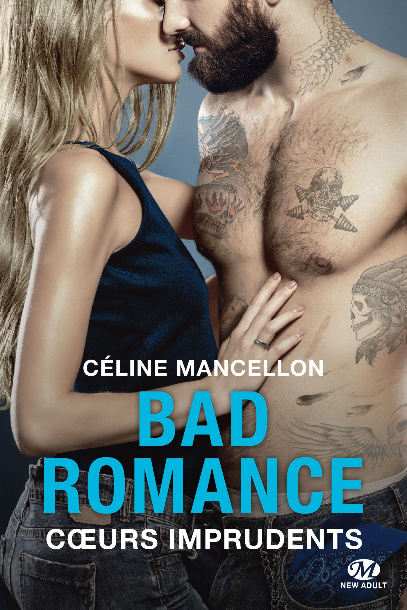 Bad romance T.3 ; coeurs imprudents