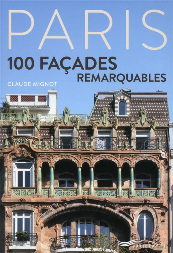 Paris ; 100 façades remarquables