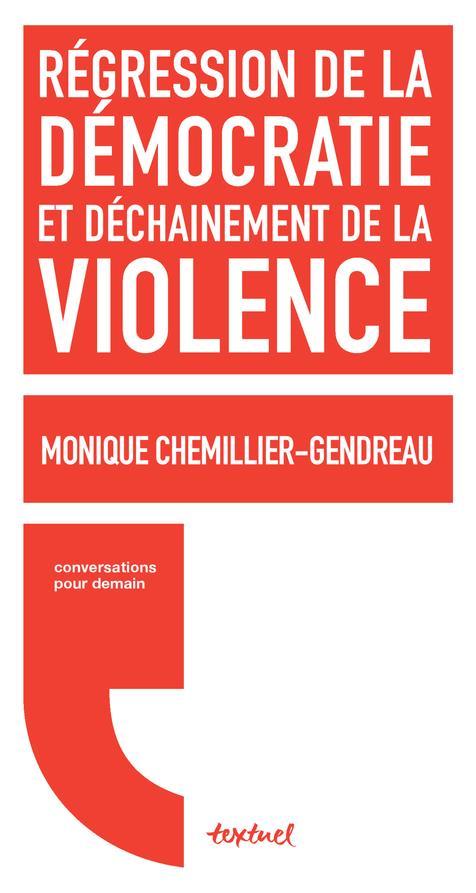 REGRESSION DE LA DEMOCRATIE ET DECHAINEMENT DE LA VIOLENCE