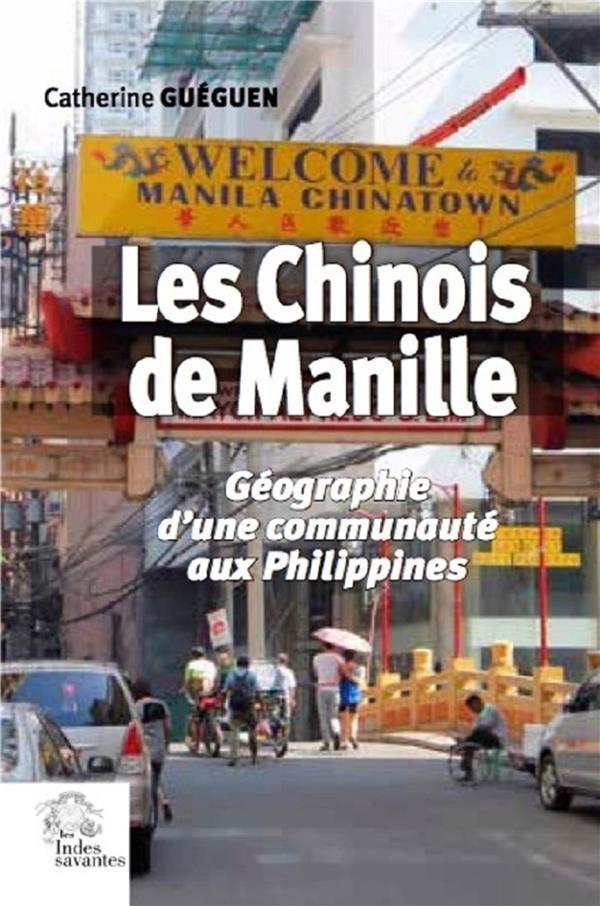 Les Chinois de Manille ; géographie d'une communauté aux Philippines