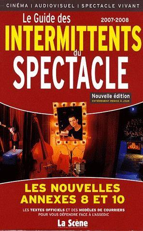 Le guide des intermittents du spectacle (édition 2007-2008)