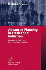 Advanced Planning in Fresh Food Industries  - Matthias Lutke Entrup