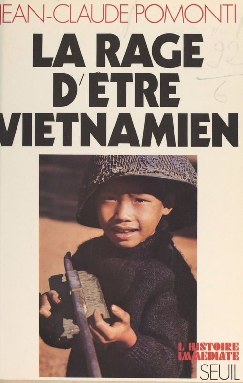 La rage d'être viêtnamien  - Jean-Claude Pomonti
