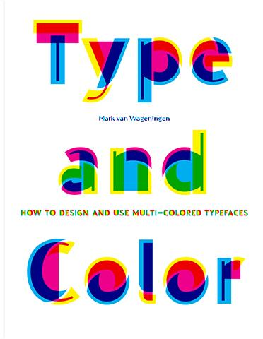 Type and color how to design and use multicolored typefaces