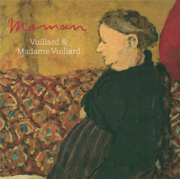 Maman ; Vuillard and Madame Vuillard