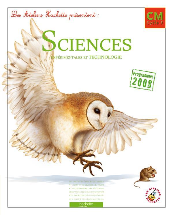 Ateliers Hachette; Sciences Et Technologies ; Cm ; Livre De L'Eleve (Edition 2011)