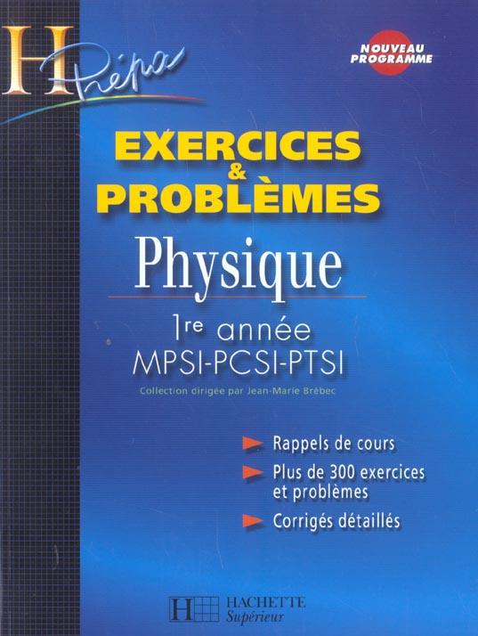 Physique - 1re Annee Mpsi/Pcsi/Ptsi - Exercices Et Problemes
