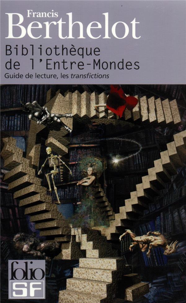 BIBLIOTHEQUE DE L'ENTRE-MONDES - GUIDE DE LECTURE, LES TRANSFICTIONS