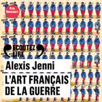 Vente AudioBook : L'art français de la guerre  - Alexis Jenni