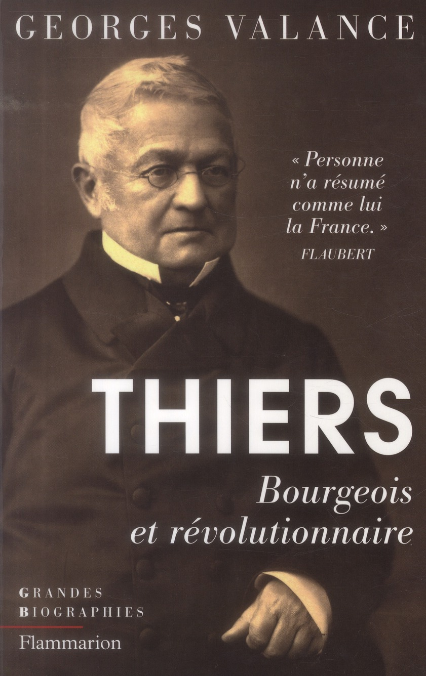 Thiers ; bourgeois et révolutionnaire