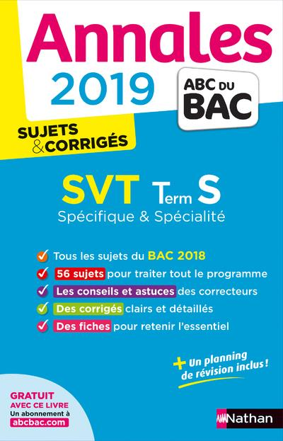 Annales ABC du bac ; sujets & corrigés T.8 ; SVT ; terminale S (édition 2019)