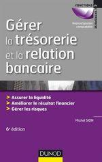 Vente Livre Numérique : Gérer la trésorerie et la relation bancaire - 6e éd.  - Michel Sion