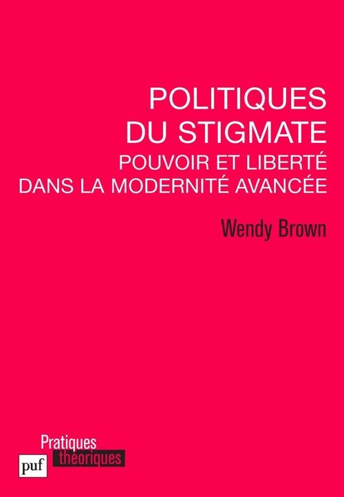 Politiques du stigmate ; pouvoir et liberté dans la modernité avancée civile