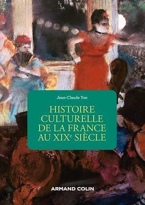 Histoire culturelle de la France au XIXe siècle (2e édition)
