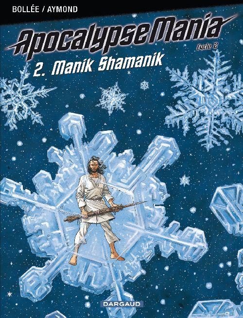 Apocalypse Mania - cycle 2 T.2 ; Manik Shamanik