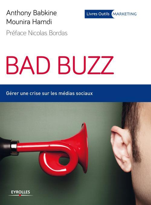 Bad buzz ; gérer une crise sur les réseaux sociaux