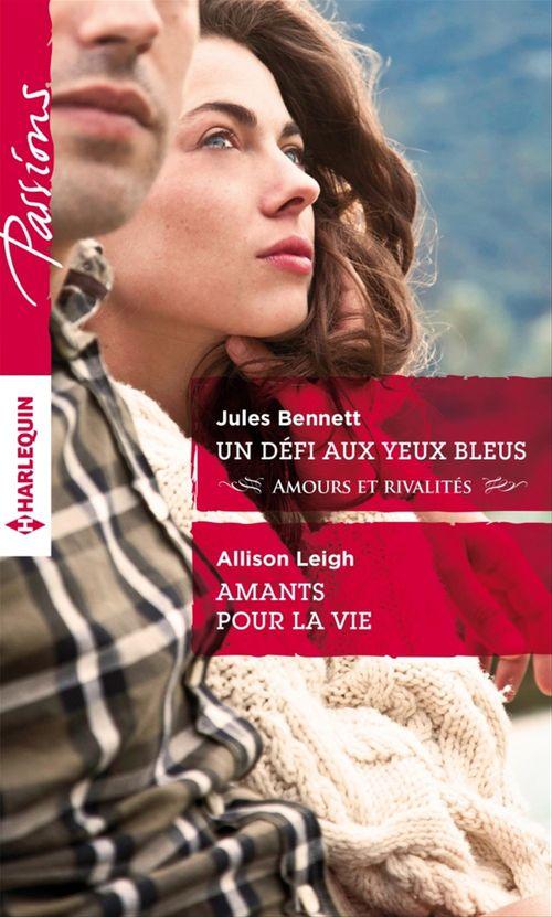 Vente Livre Numérique : Un défi aux yeux bleus - Amants pour la vie  - Jules Bennett  - Allison Leigh