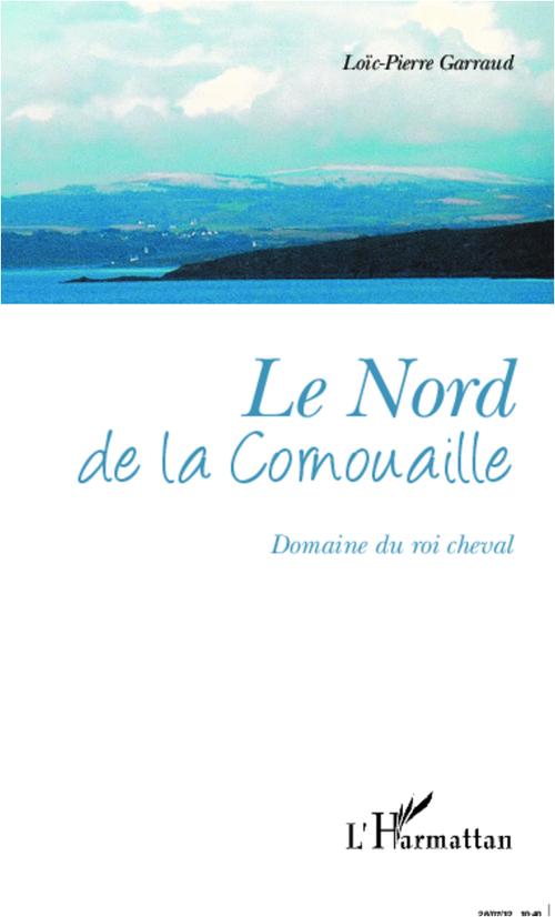 Le nord de la Cornouaille ; domaine du roi cheval