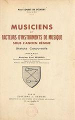 Musiciens et facteurs d'instruments de musique sous l'Ancien régime  - Paul Loubet De Sceaury