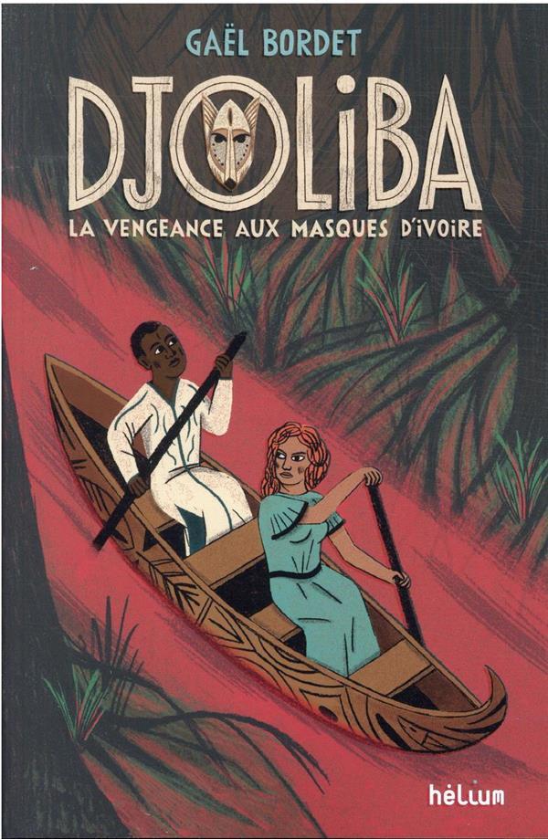 Djoliba : la vengeance aux masques d'ivoire