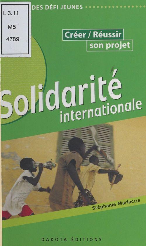 Solidarite internationale ; creer et reussir