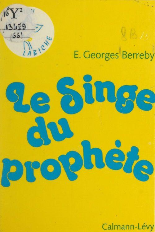 Le singe du prophète  - Élie-Georges Berreby