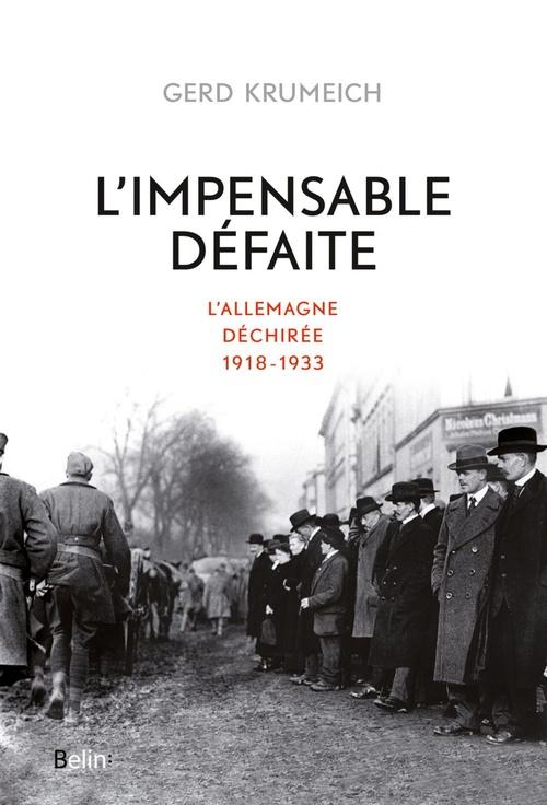 L'impensable défaite. L'Allemagne déchirée, 1918-1933