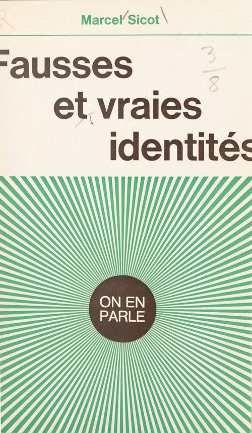 Fausses et vraies identités  - Marcel Sicot