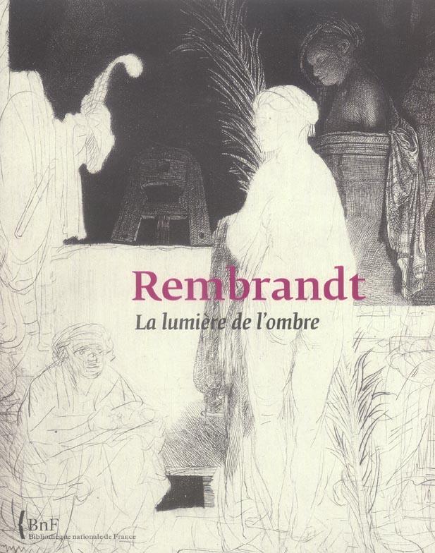 Rembrandt- la lumiere de l'ombre