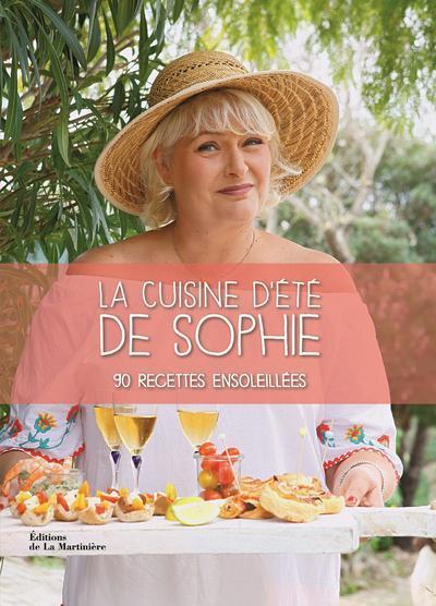 la cuisine d'été de Sophie ; 90 recettes ensoleillées