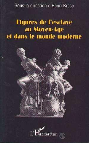 Figures de l'esclave au moyen-age et dans le monde moderne