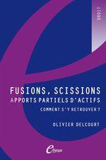 Vente Livre Numérique : Fusions, scissions, apports partiels d'actifs : comment s'y retrouver ?
