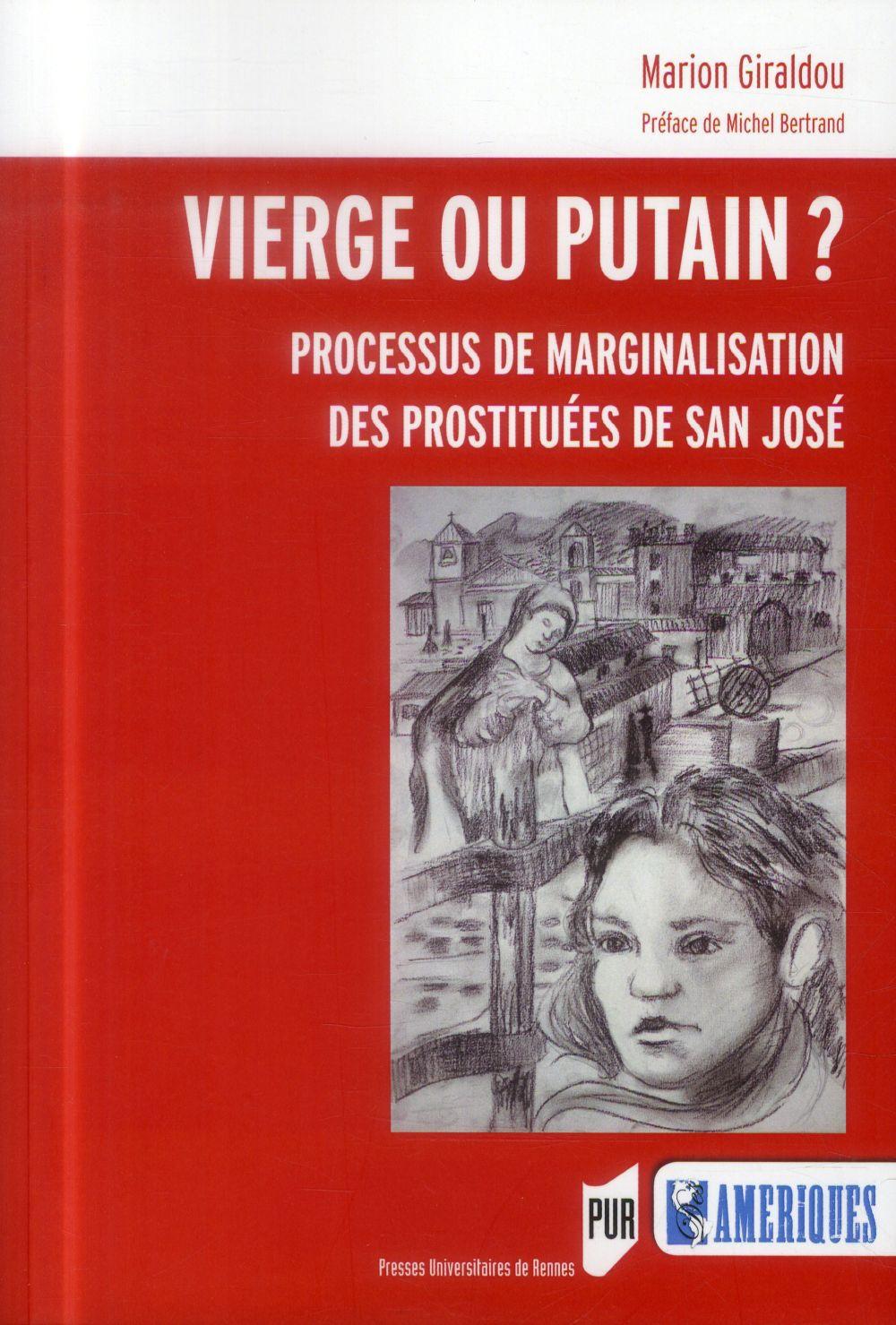 Vierge ou putain ? ; processus de marginalisation des prostituées de San José