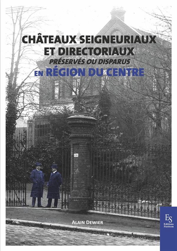 Châteaux seigneurriaux et directoriaux préservés ou disparus