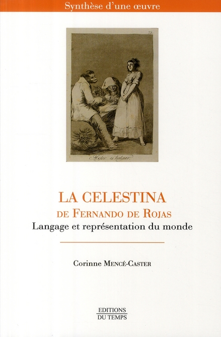 Synthèse d'une oeuvre ; la Célestina de Fernando de Rojas