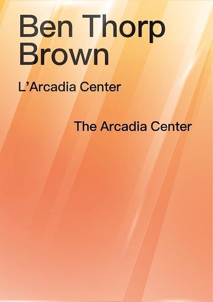 L'Arcadia Center / The Arcadia Center