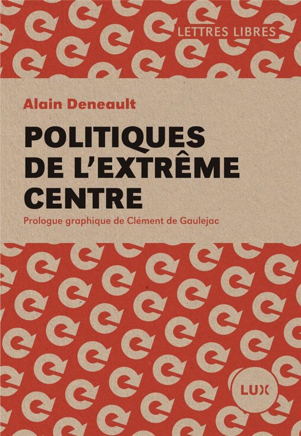 Politiques de l'extrême centre