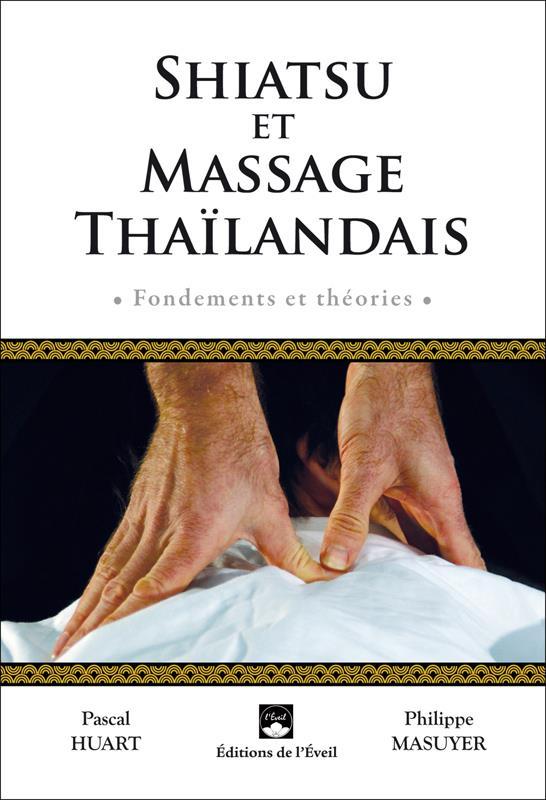 Shiatsu Et Massage Thailandais ; Fondement Et Theorie