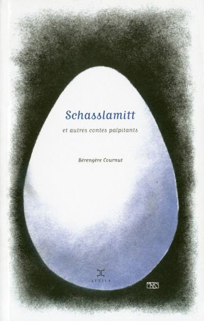 Schasslamitt ; et autres contes palpitants