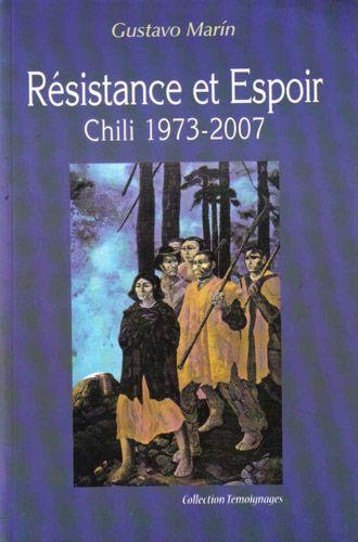 Resistance Et Espoir ; Chili 1973-2007