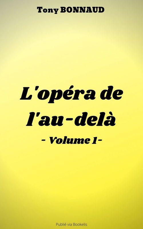 L'OPÉRA DE L'AU-DELÀ - VOLUME 1
