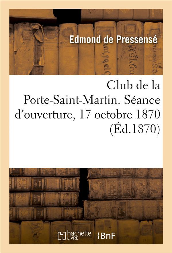 Club de la porte-saint-martin. seance d'ouverture, 17 octobre 1870. discours des citoyens - desmaret