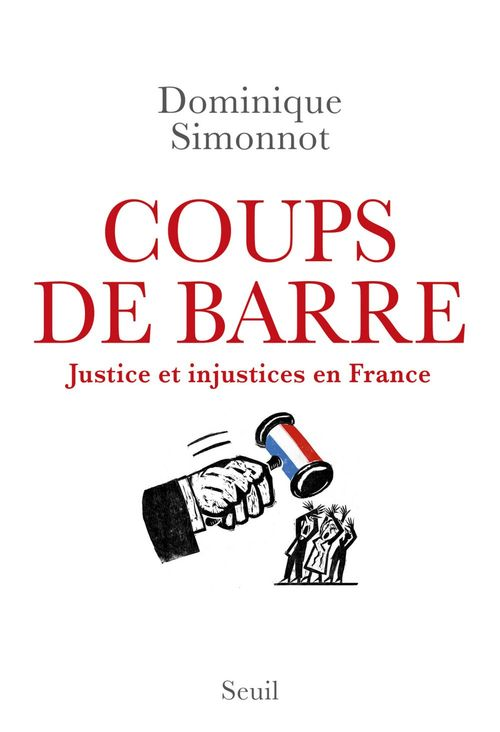 Coups de barre ; justice et injustices en France