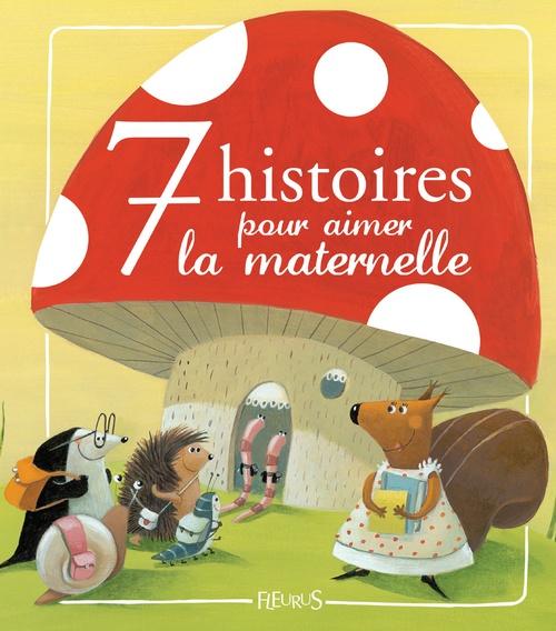 Vente Livre Numérique : 7 histoires pour aimer la maternelle  - Christelle Chatel