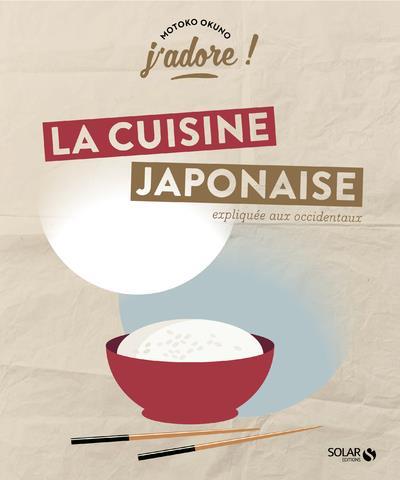 J'ADORE ; la cuisine japonaise