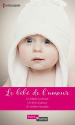 Vente EBooks : Le bébé de l'amour  - Jackie Braun - Shirley Jump - Barbara Hannay