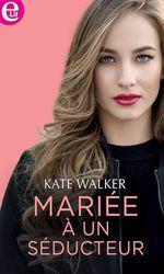 Vente EBooks : Mariée à un séducteur  - Kate Walker
