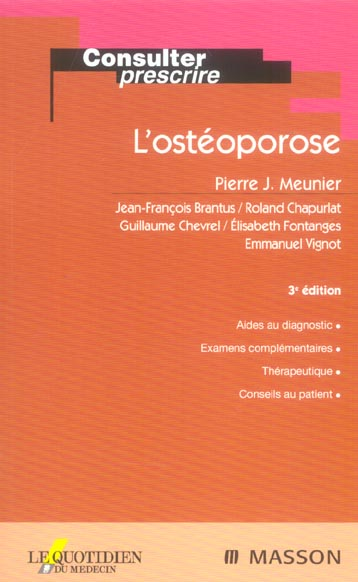 L'Osteoporose ; Aides Au Diagnostic ; Examens Complementaires ; Therapeutique ; Conseils Au Patien