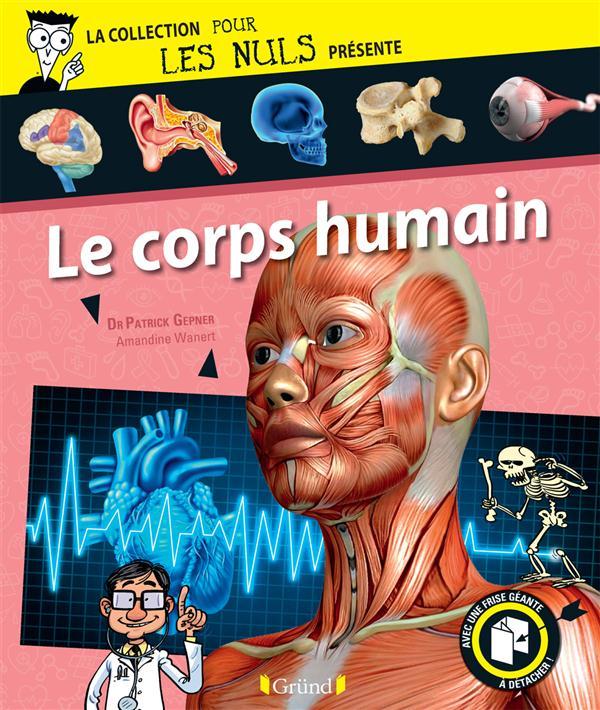 La Collection Pour Les Nuls Presente; Le Corps Humain